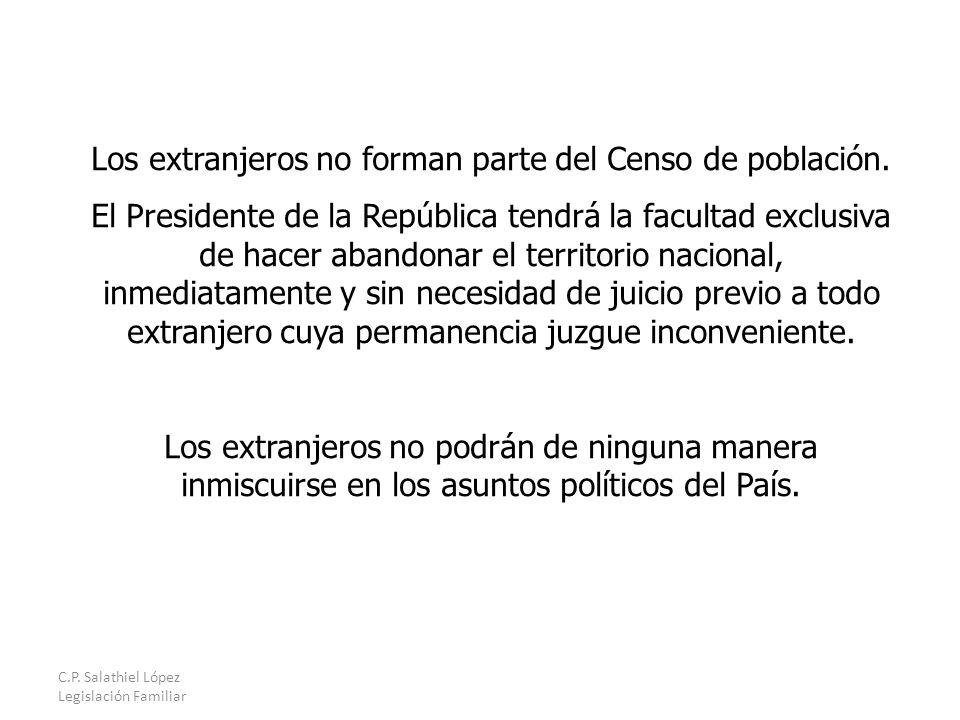 C.P. Salathiel López Legislación Familiar Los extranjeros no forman parte del Censo de población.