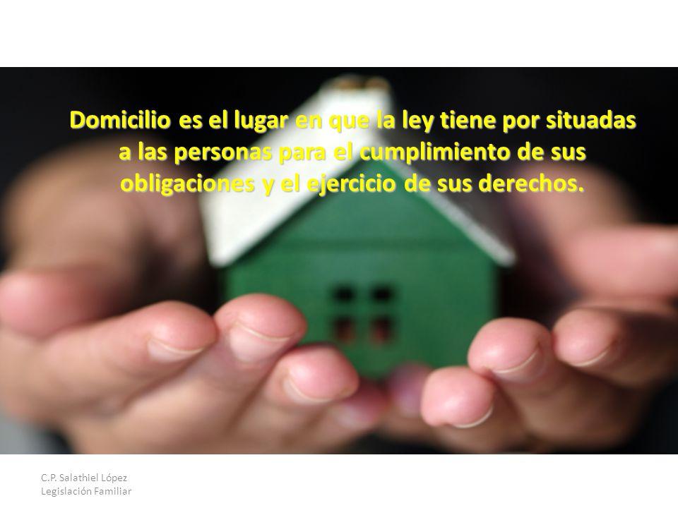 Domicilio es el lugar en que la ley tiene por situadas a las personas para el cumplimiento de sus obligaciones y el ejercicio de sus derechos.