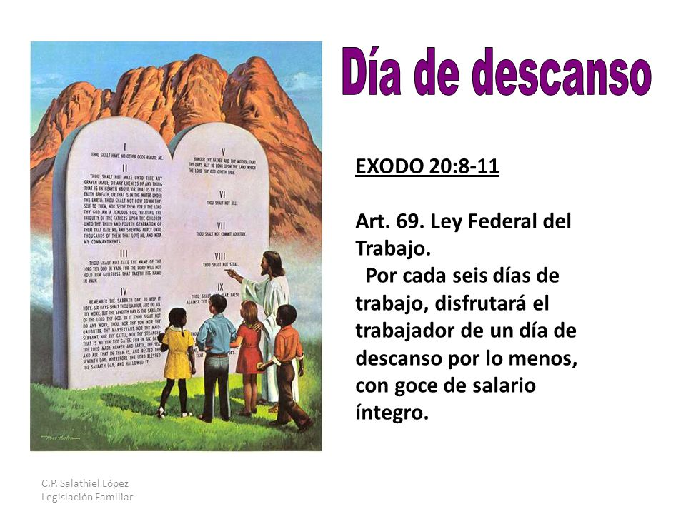C.P. Salathiel López Legislación Familiar EXODO 20:8-11 Art.