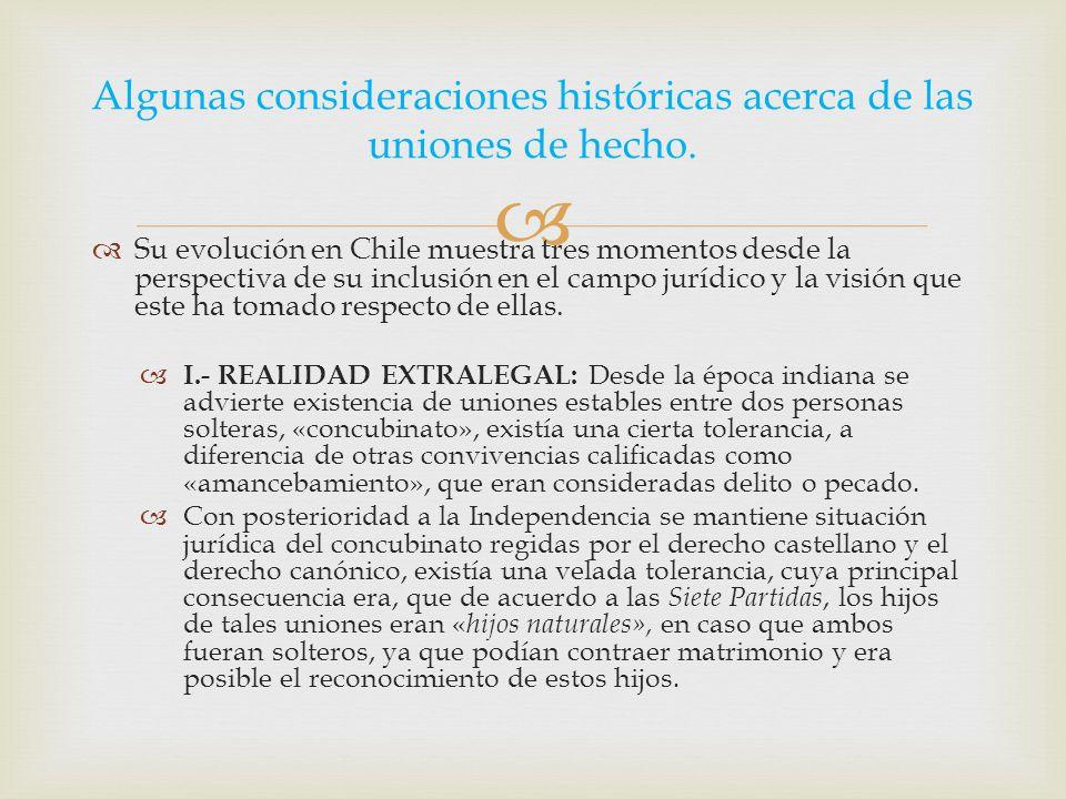  Su evolución en Chile muestra tres momentos desde la perspectiva de su inclusión en el campo jurídico y la visión que este ha tomado respecto de ellas.