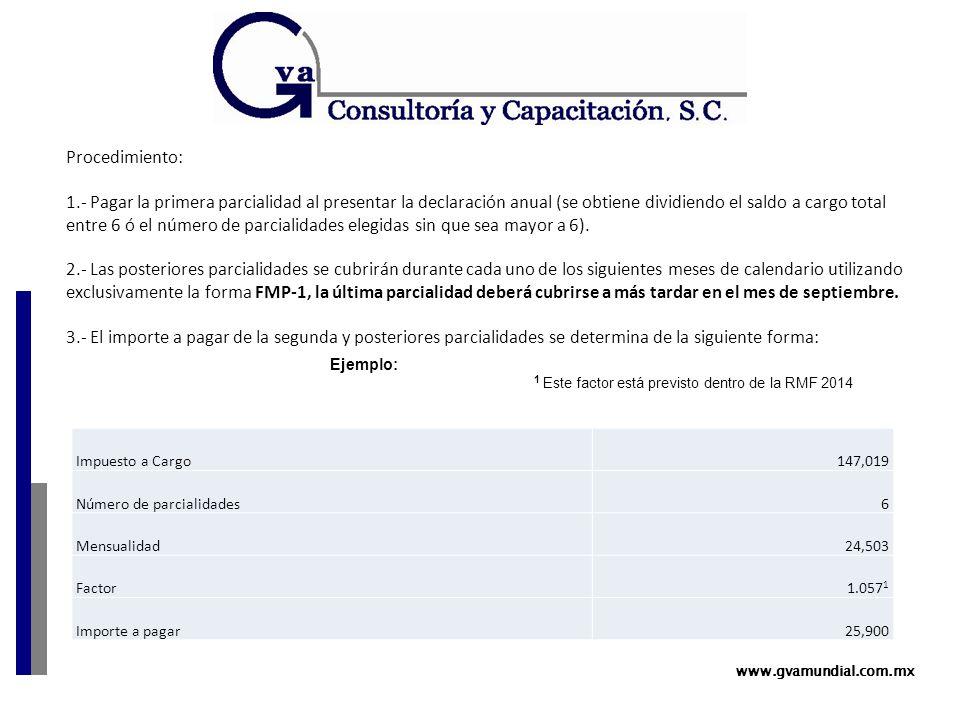www.gvamundial.com.mx Procedimiento: 1.- Pagar la primera parcialidad al presentar la declaración anual (se obtiene dividiendo el saldo a cargo total entre 6 ó el número de parcialidades elegidas sin que sea mayor a 6).