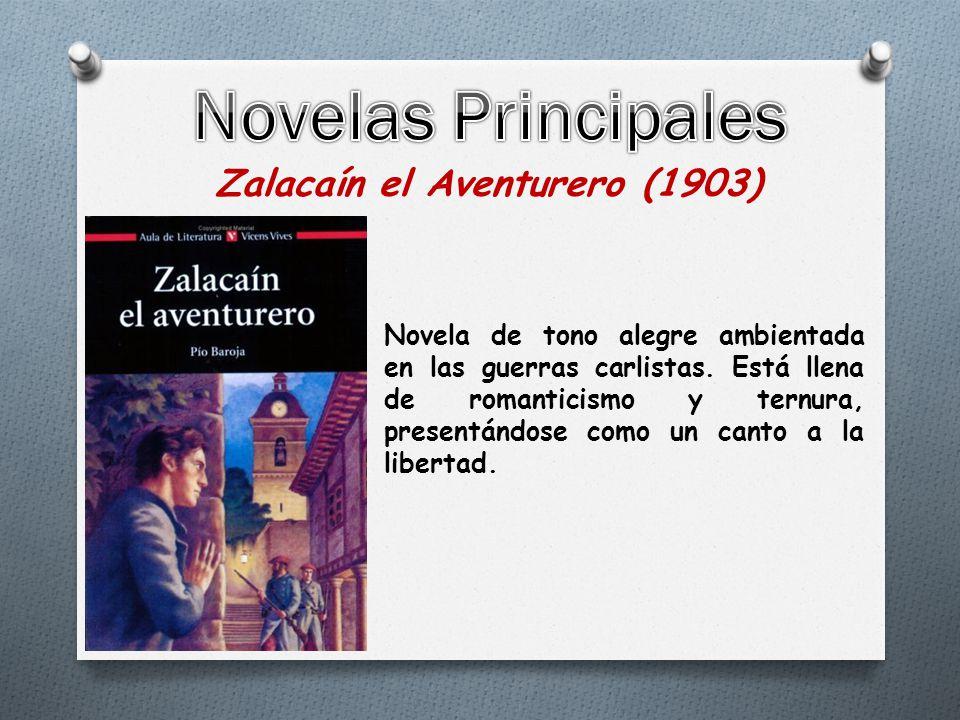 Zalacaín el Aventurero (1903) Novela de tono alegre ambientada en las guerras carlistas.