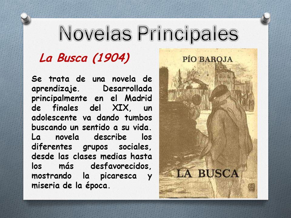 La Busca (1904) Se trata de una novela de aprendizaje.