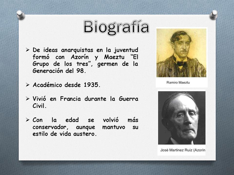  De ideas anarquistas en la juventud formó con Azorín y Maeztu El Grupo de los tres , germen de la Generación del 98.