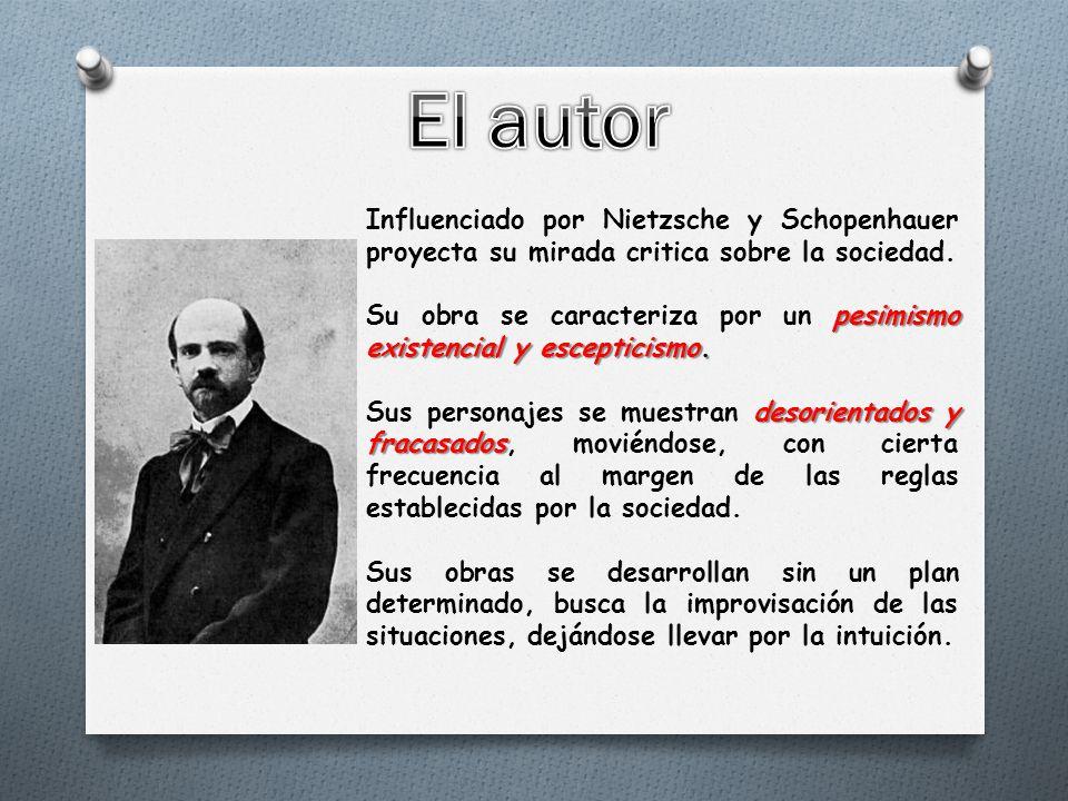 Influenciado por Nietzsche y Schopenhauer proyecta su mirada critica sobre la sociedad.