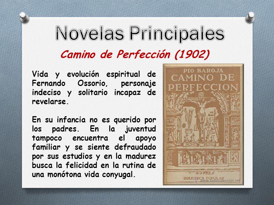 Camino de Perfección (1902) Vida y evolución espiritual de Fernando Ossorio, personaje indeciso y solitario incapaz de revelarse.