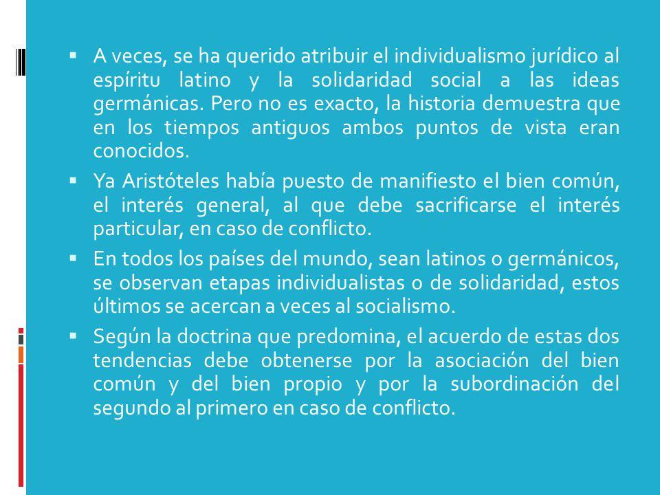  A veces, se ha querido atribuir el individualismo jurídico al espíritu latino y la solidaridad social a las ideas germánicas.