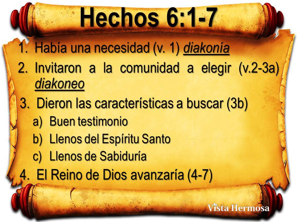 Hechos 6:1-7 1.Había una necesidad (v.