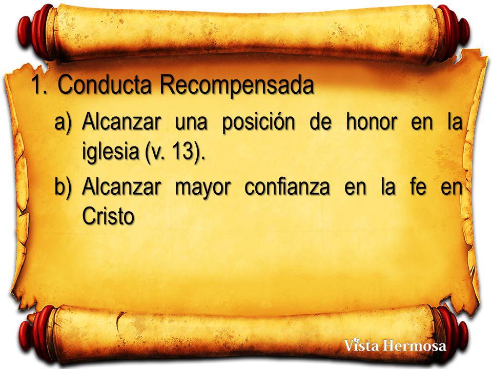1.Conducta Recompensada a)Alcanzar una posición de honor en la iglesia (v.