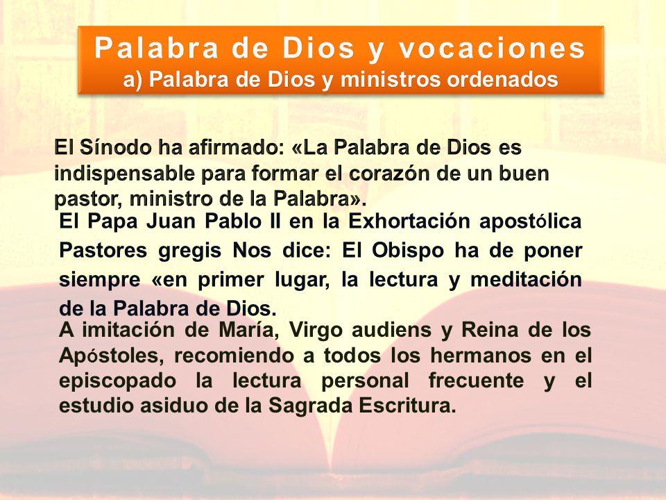El Papa Juan Pablo II en la Exhortación apost ó lica Pastores gregis Nos dice: El Obispo ha de poner siempre «en primer lugar, la lectura y meditación de la Palabra de Dios.