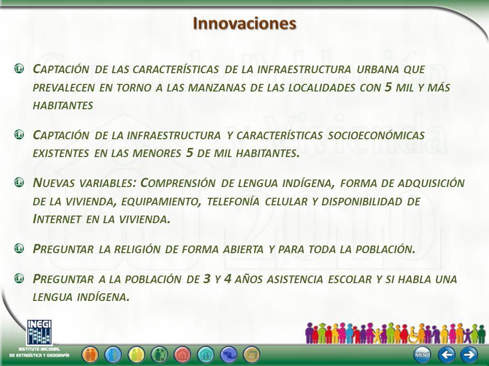 C APTACIÓN DE LAS CARACTERÍSTICAS DE LA INFRAESTRUCTURA URBANA QUE PREVALECEN EN TORNO A LAS MANZANAS DE LAS LOCALIDADES CON 5 MIL Y MÁS HABITANTES C APTACIÓN DE LA INFRAESTRUCTURA Y CARACTERÍSTICAS SOCIOECONÓMICAS EXISTENTES EN LAS MENORES 5 DE MIL HABITANTES.