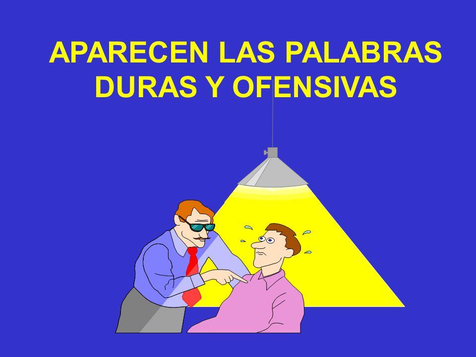 APARECEN LAS PALABRAS DURAS Y OFENSIVAS