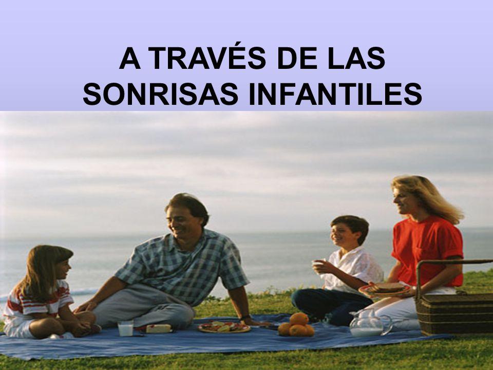 A TRAVÉS DE LAS SONRISAS INFANTILES