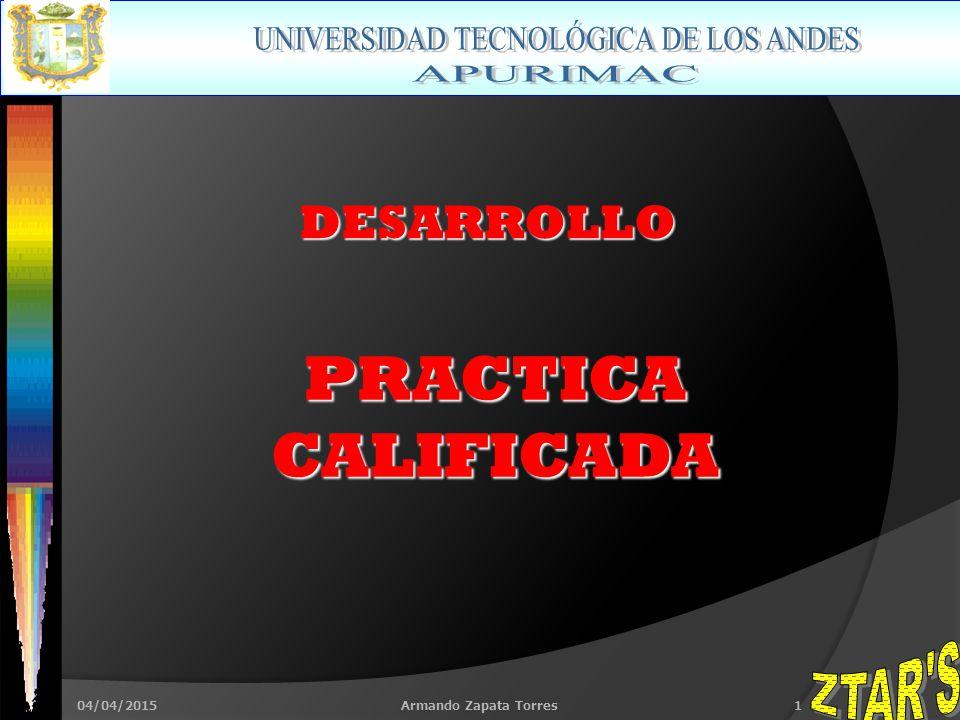 04/04/2015Armando Zapata Torres1 DESARROLLO PRACTICACALIFICADA
