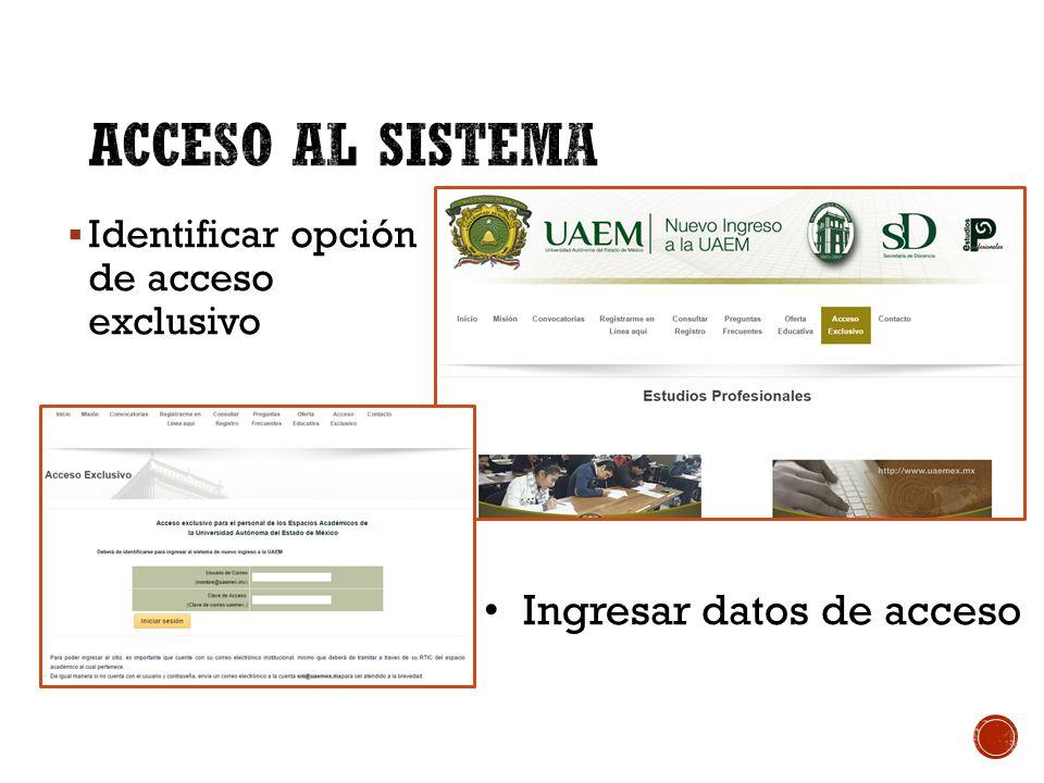  Identificar opción de acceso exclusivo Ingresar datos de acceso