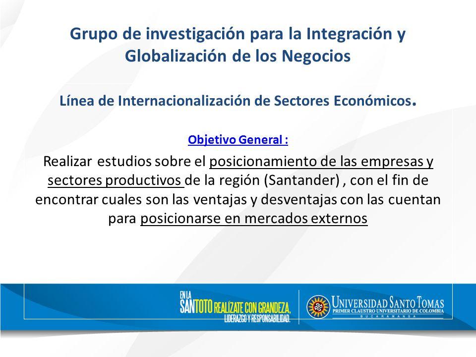Grupo de investigación para la Integración y Globalización de los Negocios Línea de Internacionalización de Sectores Económicos.