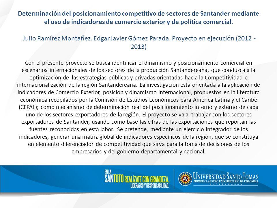 Determinación del posicionamiento competitivo de sectores de Santander mediante el uso de indicadores de comercio exterior y de política comercial.