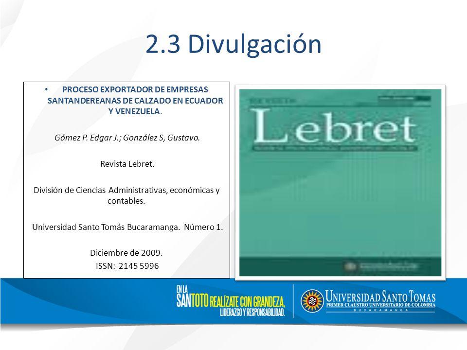2.3 Divulgación PROCESO EXPORTADOR DE EMPRESAS SANTANDEREANAS DE CALZADO EN ECUADOR Y VENEZUELA.