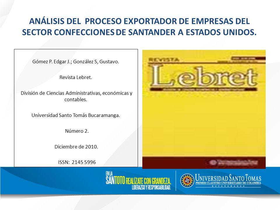 ANÁLISIS DEL PROCESO EXPORTADOR DE EMPRESAS DEL SECTOR CONFECCIONES DE SANTANDER A ESTADOS UNIDOS.