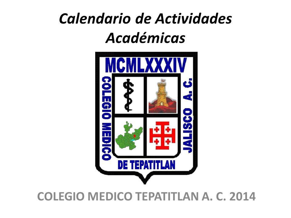 Calendario de Actividades Académicas COLEGIO MEDICO TEPATITLAN A. C. 2014