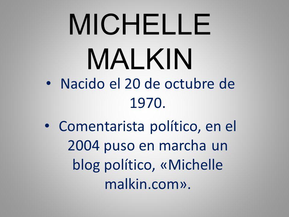 MICHELLE MALKIN Nacido el 20 de octubre de 1970.