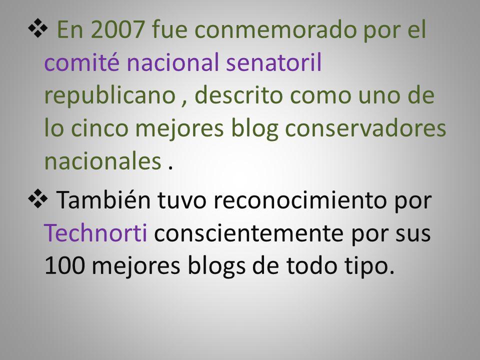  En 2007 fue conmemorado por el comité nacional senatoril republicano, descrito como uno de lo cinco mejores blog conservadores nacionales.