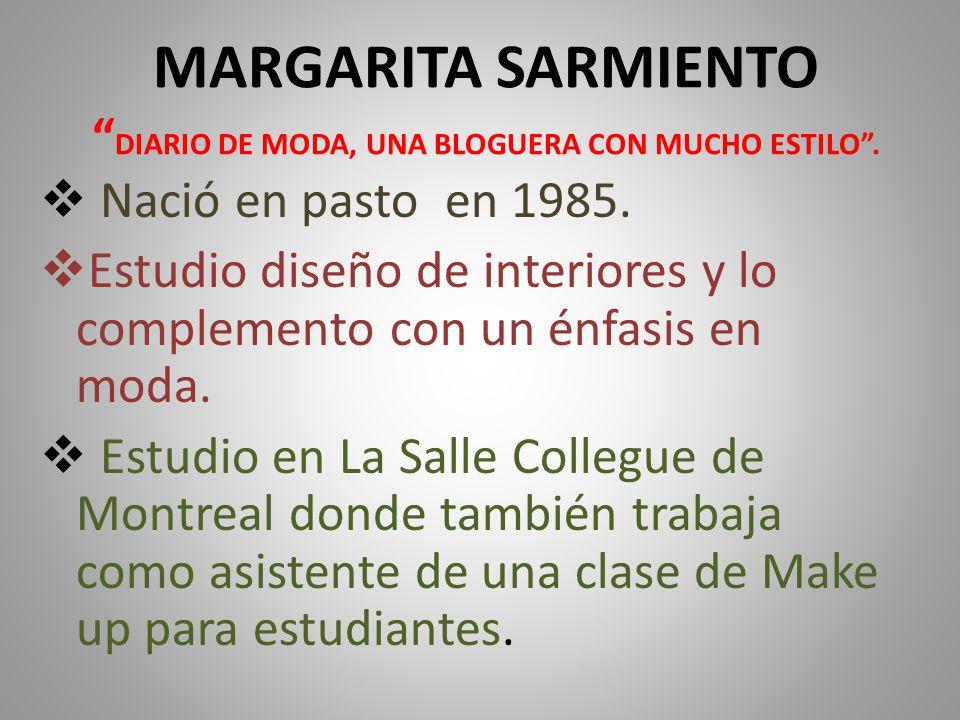 MARGARITA SARMIENTO DIARIO DE MODA, UNA BLOGUERA CON MUCHO ESTILO .