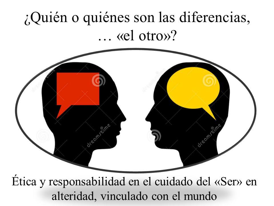 ¿Quién o quiénes son las diferencias, … «el otro».