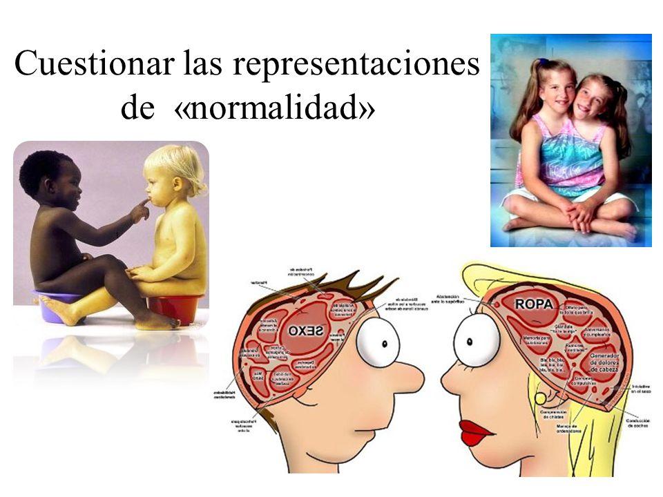 Cuestionar las representaciones de «normalidad»