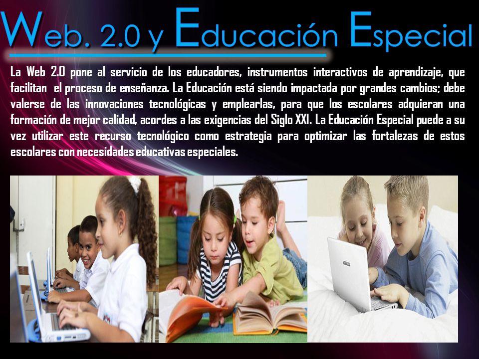 La Web 2.0 pone al servicio de los educadores, instrumentos interactivos de aprendizaje, que facilitan el proceso de enseñanza.