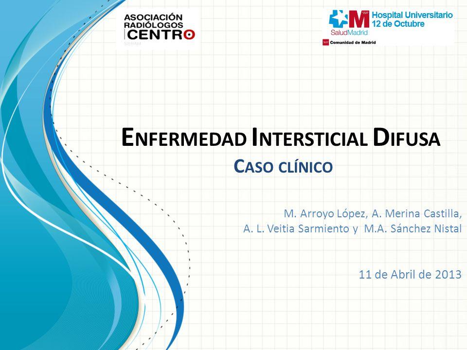 E NFERMEDAD I NTERSTICIAL D IFUSA C ASO CLÍNICO M.