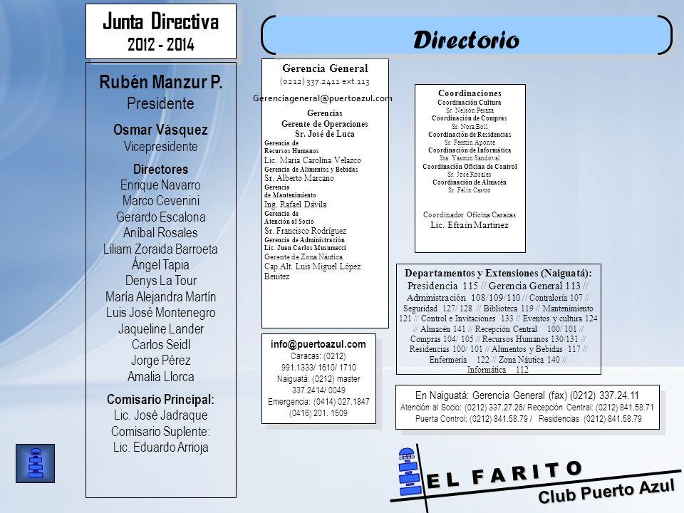 Club Puerto Azul E L F A R I T O info@puertoazul.com Caracas: (0212) 991.1333/ 1610/ 1710 Naiguatá: (0212) master 337.2414/ 0049 Emergencia: (0414) 027.1847 (0416) 201.