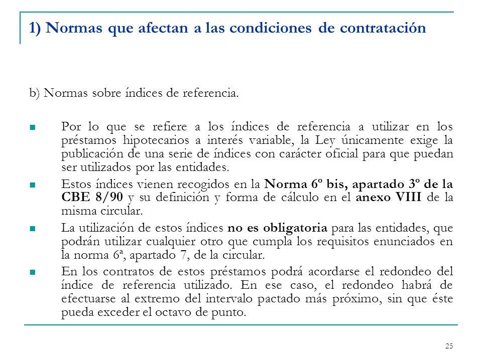 25 1) Normas que afectan a las condiciones de contratación b) Normas sobre índices de referencia.