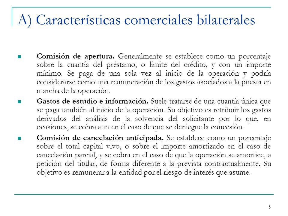 5 A) Características comerciales bilaterales Comisión de apertura.