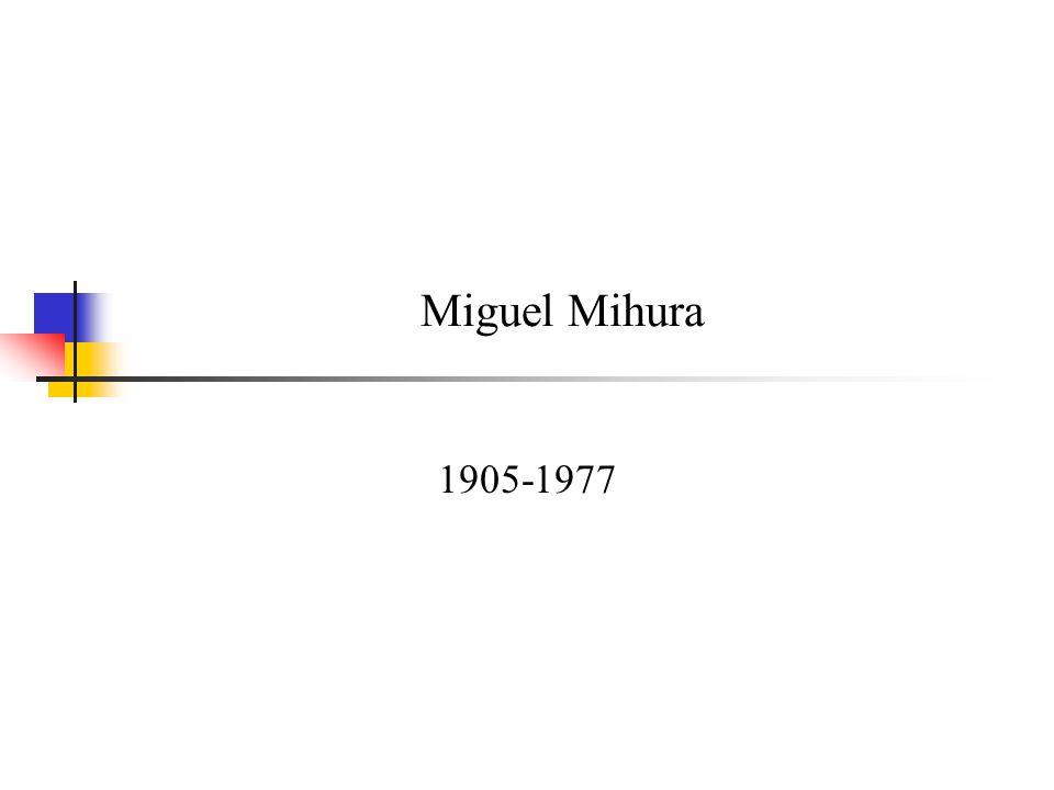 Miguel Mihura 1905-1977