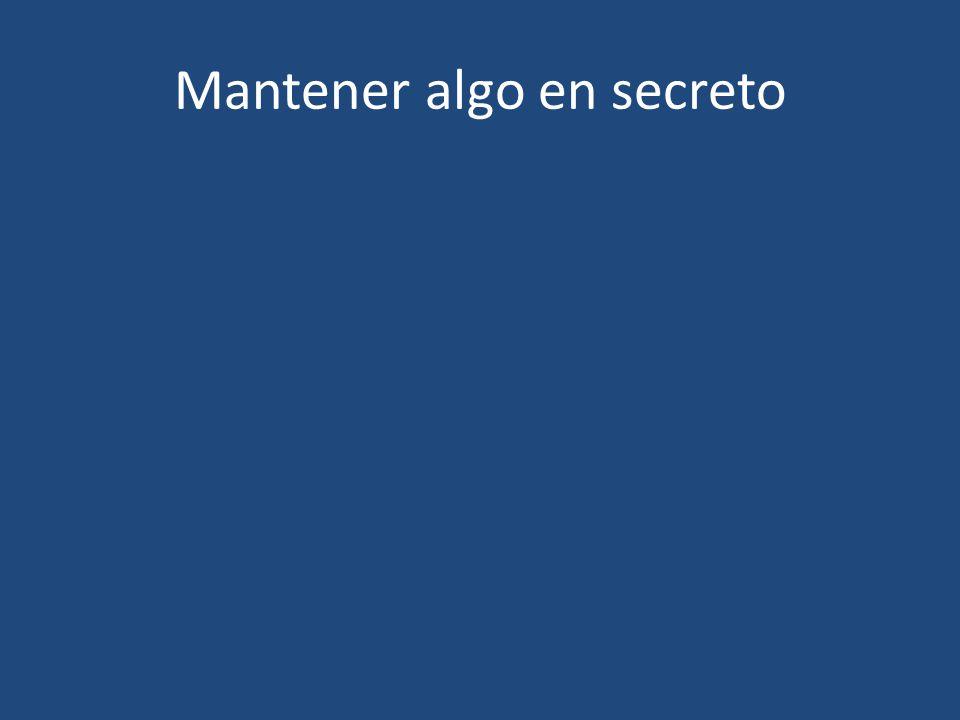 Mantener algo en secreto