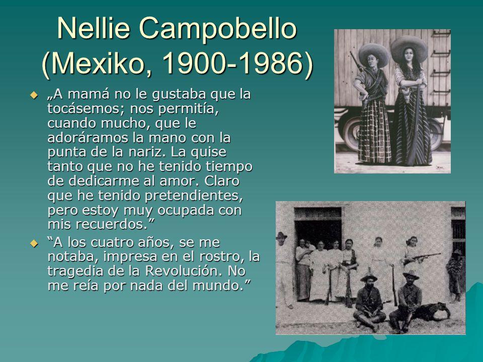 """Nellie Campobello (Mexiko, 1900-1986)  """"A mamá no le gustaba que la tocásemos; nos permitía, cuando mucho, que le adoráramos la mano con la punta de la nariz."""