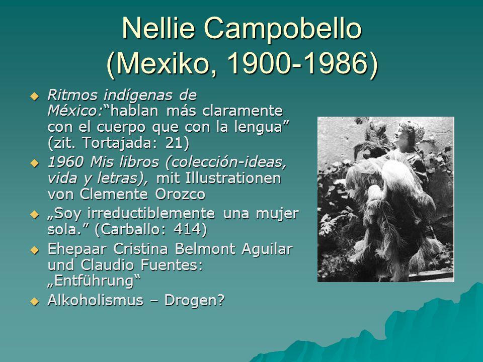 Nellie Campobello (Mexiko, 1900-1986)  Ritmos indígenas de México: hablan más claramente con el cuerpo que con la lengua (zit.