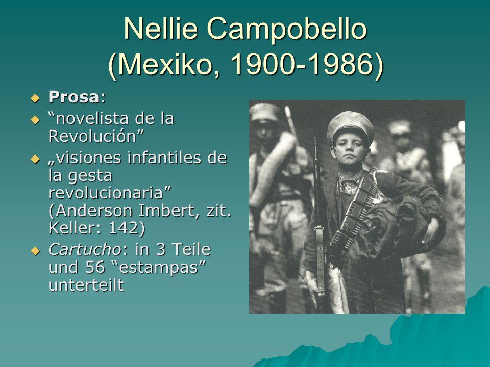 """Nellie Campobello (Mexiko, 1900-1986)  Prosa:  novelista de la Revolución  """"visiones infantiles de la gesta revolucionaria (Anderson Imbert, zit."""
