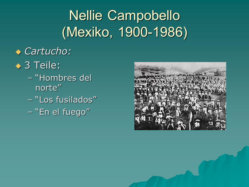 Nellie Campobello (Mexiko, 1900-1986)  Cartucho:  3 Teile: – Hombres del norte – Los fusilados – En el fuego