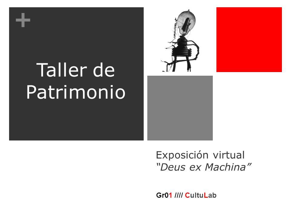 + Exposición virtual Deus ex Machina Taller de Patrimonio Gr01 //// CultuLab