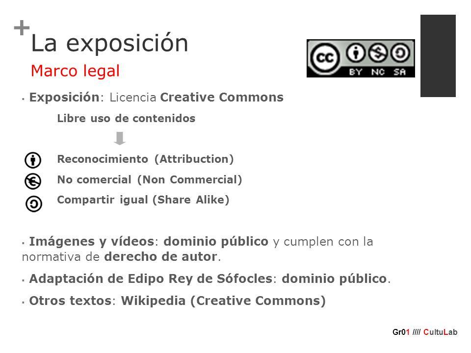 + La exposición  Exposición: Licencia Creative Commons Libre uso de contenidos Reconocimiento (Attribuction) No comercial (Non Commercial) Compartir igual (Share Alike)  Imágenes y vídeos: dominio público y cumplen con la normativa de derecho de autor.