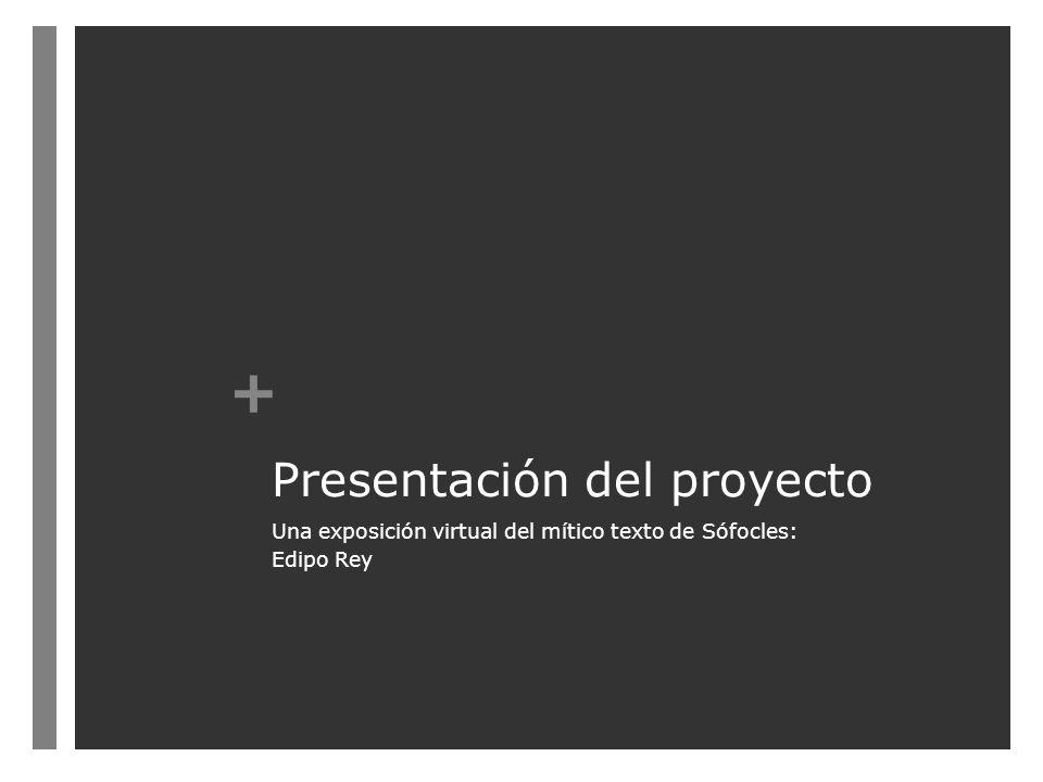 + Presentación del proyecto Una exposición virtual del mítico texto de Sófocles: Edipo Rey