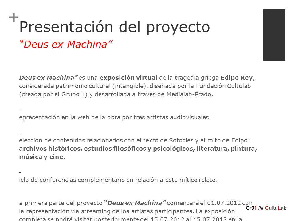 + Presentación del proyecto Deus ex Machina es una exposición virtual de la tragedia griega Edipo Rey, considerada patrimonio cultural (intangible), diseñada por la Fundación Cultulab (creada por el Grupo 1) y desarrollada a través de Medialab-Prado.