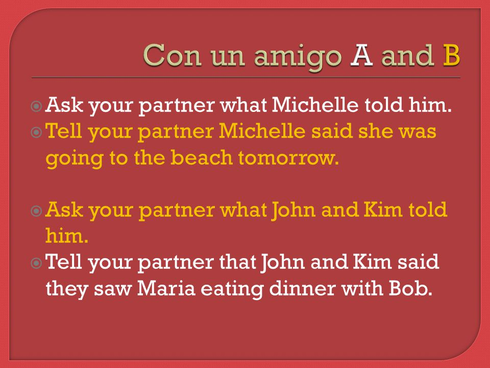  Ask your partner what Michelle told him.