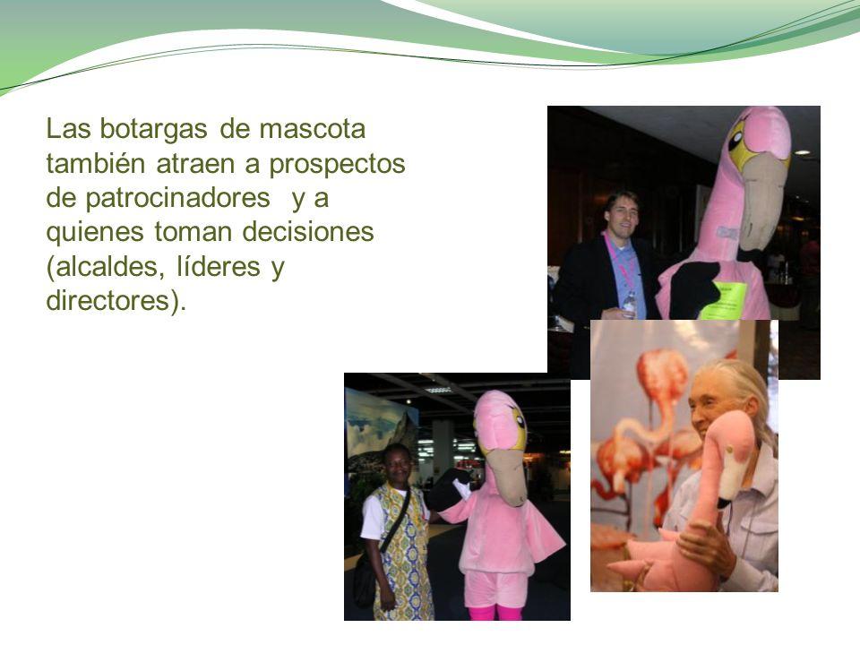 Las botargas de mascota también atraen a prospectos de patrocinadores y a quienes toman decisiones (alcaldes, líderes y directores).