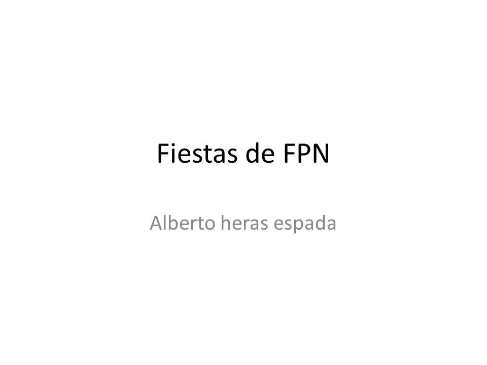Fiestas de FPN Alberto heras espada