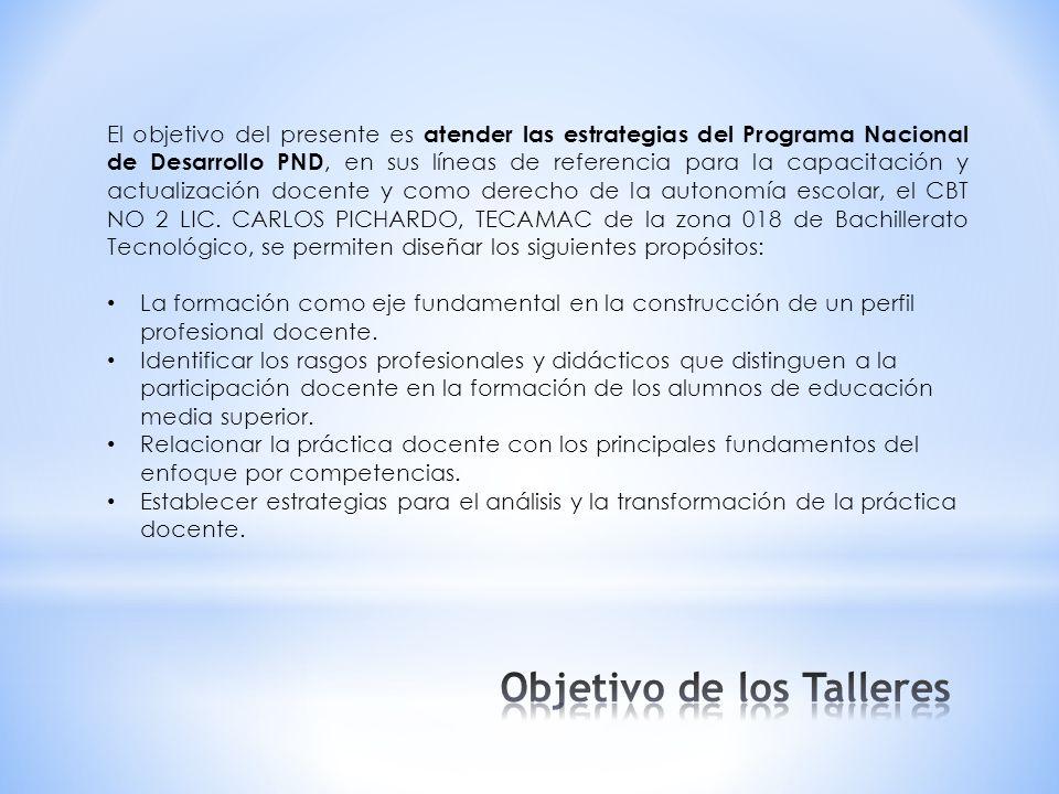 El objetivo del presente es atender las estrategias del Programa Nacional de Desarrollo PND, en sus líneas de referencia para la capacitación y actualización docente y como derecho de la autonomía escolar, el CBT NO 2 LIC.