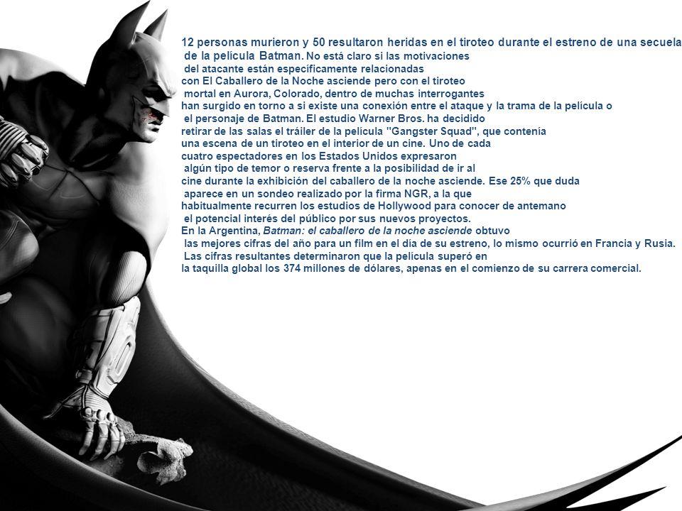 12 personas murieron y 50 resultaron heridas en el tiroteo durante el estreno de una secuela de la película Batman.
