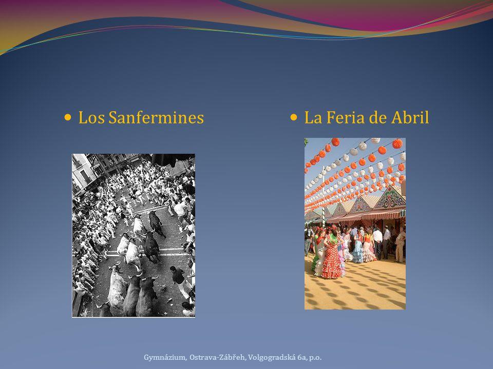 Los Sanfermines La Feria de Abril Gymnázium, Ostrava-Zábřeh, Volgogradská 6a, p.o.
